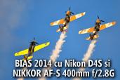 Calin Stan a fotografiat la BIAS 2014 cu Nikon D4S si NIKKOR AF-S 400mm f/2.8G