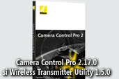 Nikon anunta Camera Control Pro 2.17.0 si Wireless Transmitter Utility 1.5.0