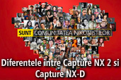 Care sunt diferentele dintre Capture NX2 si Capture NX-D?