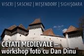 Cetati Medievale - workshop foto cu Dan Dinu