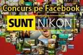 Reincepe concursul SUNT Nikon pe Facebook
