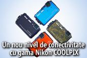 Un nou nivel de conectivitate cu gama Nikon COOLPIX
