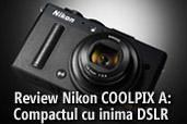 Review Nikon COOLPIX A: Compactul cu inima unui DSLR