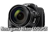 Noua gama Nikon COOLPIX: Un nou nivel de  performanta si conectivitate