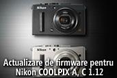Actualizare de firmware pentru COOLPIX A, C 1.12