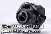 Nikon D3300, noul star al gamei DSLR entry-level