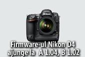 Firmware-ul Nikon D4 ajunge la versiunea A 1.04, B 1.02