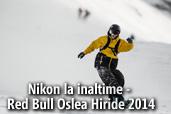 Nikon la inaltime - Red Bull Oslea Hiride 2014, de Camelia Popescu