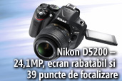 Nikon D5200 - 24,1MP, ecran rabatabil si 39 de puncte de focalizare