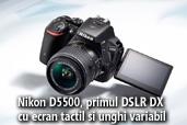 Nikon D5500, primul DSLR DX cu ecran tactil si unghi variabil