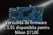 Versiunea de firmware C 1.01 disponibila pentru Nikon D7100