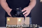 Prezentare Nikon D750