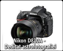 Noul Nikon D810A - dedicat astrofotografiei