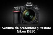 Sesiune de prezentare si testare Nikon D850 la Cluj-Napoca