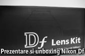 Prezentare si unboxing Nikon Df
