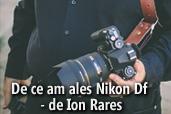 De ce am ales Nikon Df - de Ion Rares