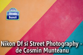 Nikon Df si Street Photography - de Cosmin Munteanu