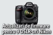 Actualizari de firmware pentru Nikon D3200, D7000, D600, D800, D800E, D3, D3s, D3x si D4