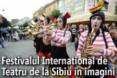 Festivalul International de Teatru de la Sibiu in imagini - primele 3 zile