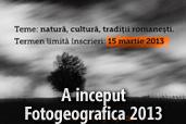 A inceput Fotogeografica 2013 - Concurs National de Fotografie, editia a XVII-a