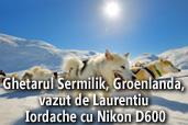 Ghetarul Sermilik, Groenlanda, vazut de Laurentiu Iordache cu Nikon D600