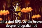 Interviuri NPS: Ovidiu Grovu despre fotografia nud
