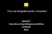 Cursul de introducere in fotografie cu Radu Grozescu - Episodul 6