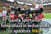 Gazeta Sporturilor fotografiaza in exclusivitate cu aparatura Nikon