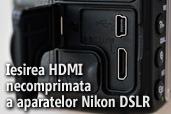 Iesirea HDMI necomprimata a aparatelor Nikon DSLR - Un pas catre filmarea profesionala