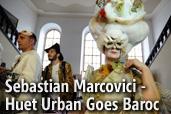 Sebastian Marcovici - Huet Urban Goes Baroc