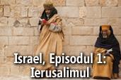 Israel, Episodul 1: Ierusalimul
