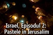 Israel, Episodul 2: Pastele in Ierusalim
