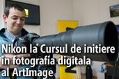 Nikon la Cursul de initiere in fotografia digitala al ArtImage