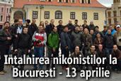 Intalnirea nikonistilor la Bucuresti - 13 aprilie