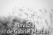 Invazia - o serie inedita de Gabriel Marian