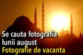 Se cauta fotografia lunii august: Fotografie de vacanta