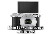 Nikon 1 J5 - primul aparat foto cu filmare 4K