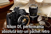 Nikon Df, performanta absoluta intr-un pachet retro