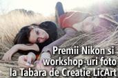 Premii Nikon si workshop-uri foto la Tabara de Creatie LicArt