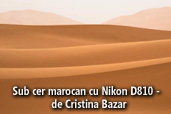 Sub cer marocan cu Nikon D810 -  de Cristina Bazar