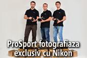 ProSport fotografiaza exclusiv cu Nikon