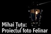Mihai Tutu - Proiectul foto Felinar