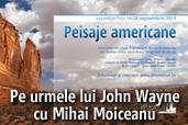 Pe urmele lui John Wayne cu Mihai Moiceanu - expeditie foto in Parcurile Naturale din SUA