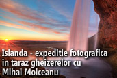 Islanda - expeditie fotografica in tara gheizerelor cu Mihai Moiceanu