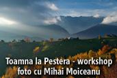 Toamna la Pestera - workshop foto cu Mihai Moiceanu