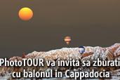 PhotoTOUR va invita sa zburati cu balonul in Cappadocia
