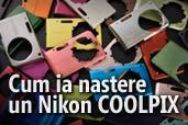 Cum ia nastere un Nikon COOLPIX