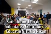 Workshop-uri gratuite pentru elevi cu ocazia implinirii a 1 an de la infiintarea Centrului de Educatie Vizuala Nikon