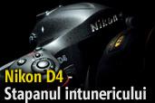 Nikon D4 - Stapanul intunericului - Test de Mircea Bezergheanu