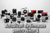 Actualizari de firmware pentru Nikon 1